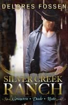 Silver Creek Ranch Volume 1 - 3 Book Box Set ebook by Delores Fossen