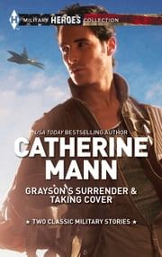 Grayson's Surrender & Taking Cover ebook by Catherine Mann