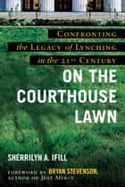 On the Courthouse Lawn - Revised Edition ebook by Sherrilyn Ifill