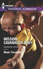 Mission: Cavanaugh Baby ebook by Marie Ferrarella