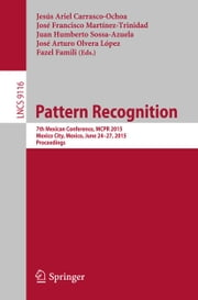 Pattern Recognition - 7th Mexican Conference, MCPR 2015, Mexico City, Mexico, June 24-27, 2015, Proceedings ebook by
