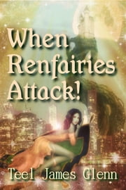 When Ren Fairies Attack ebook by Teel James Glenn