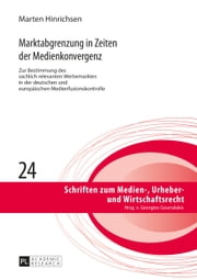 Marktabgrenzung in Zeiten der Medienkonvergenz ebook by Kobo.Web.Store.Products.Fields.ContributorFieldViewModel