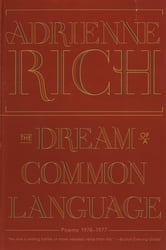 The Dream of a Common Language: Poems 1974-1977 ebook by Adrienne Rich