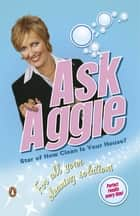 Ask Aggie - For All Your Cleaning Solutions ebook by Aggie MacKenzie