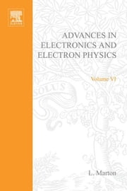 ADVANCES ELECTRONIC &ELECTRON PHYSICS V6 ebook by Unknown, Author
