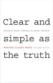 Clear and Simple as the Truth - Writing Classic Prose ebook by Mark Turner,Francis-Noël Thomas