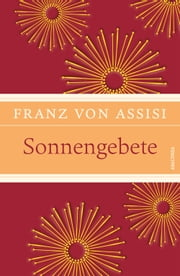 Sonnengebete ebook by Franz von Assisi