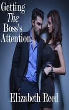 Getting the Boss's Attention ebook by Elizabeth Reed