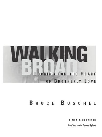 Walking Broad - Looking for the Heart of Brotherly Love ebook by Bruce Buschel