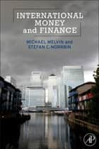 International Money and Finance ebook by Michael Melvin, Stefan Norrbin
