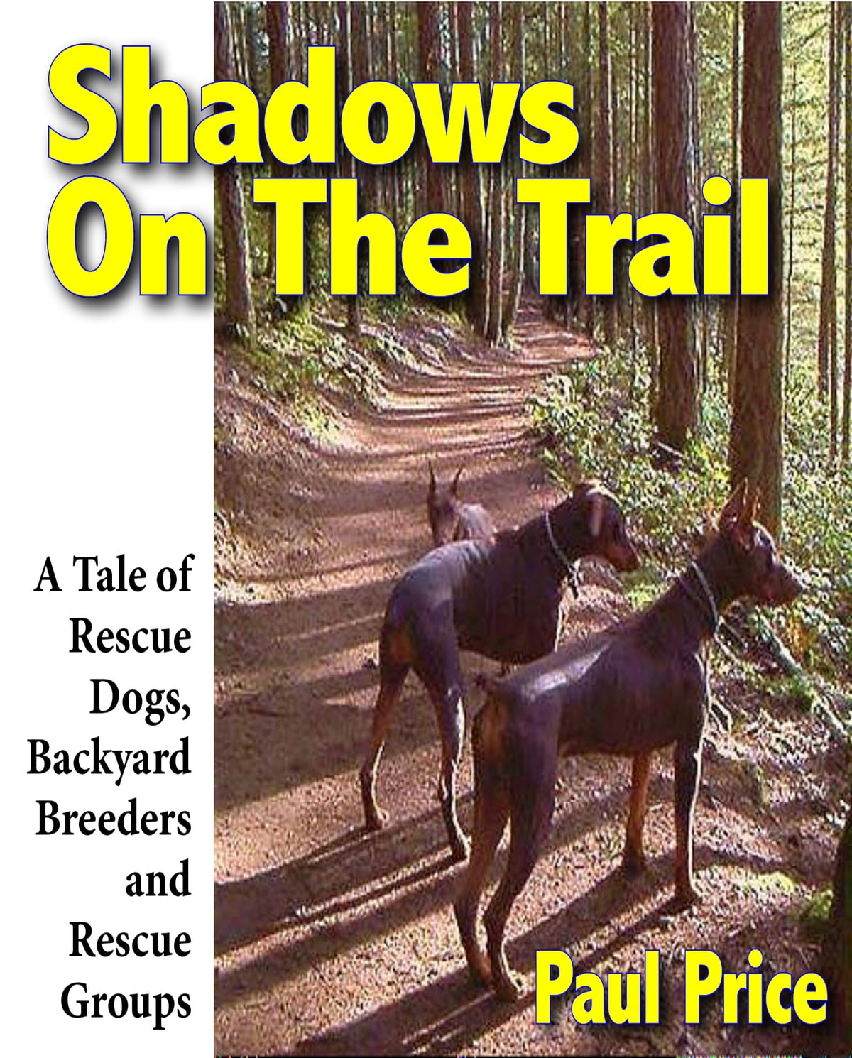 shadows on the trail a tale of rescue dogs backyard breeders and