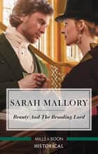 Beauty And The Brooding Lord ebook by Sarah Mallory