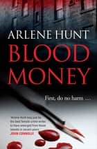 Blood Money eBook by Arlene Hunt