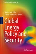 Global Energy Policy and Security ebook by Walter Leal Filho, Vlasios Voudouris