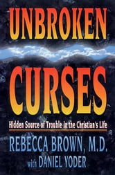 Unbroken Curses ebook by Rebecca Brown M.D.
