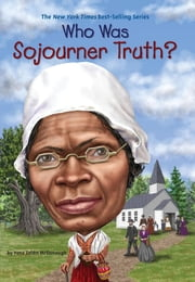 Who Was Sojourner Truth? ebook by Yona Zeldis McDonough