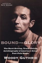 Bound for Glory ebook by Woody Guthrie