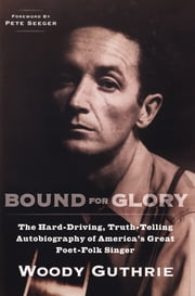 Bound for Glory ebook by Woody Guthrie,Pete Seeger