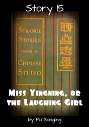 Story 15: Miss Yingning, or the Laughing Girl ebook by Pu Songling