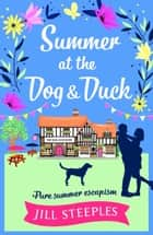 Summer at the Dog & Duck - The perfect summer read ebook by