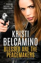 Blessed are the Peacemakers ekitaplar by Kristi Belcamino