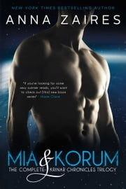 Mia & Korum (The Complete Krinar Chronicles Trilogy) ebook by Anna Zaires,Dima Zales