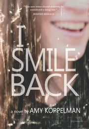 I Smile Back ebook by Koppelman, Amy