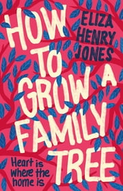 How to Grow a Family Tree ebook by Eliza Henry-Jones