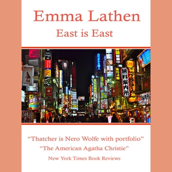 East is East - Emma Lathen's 21st Best Seller of 37 audiobook by Emma Lathen
