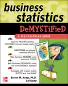 Business Statistics Demystified ebook by Steven Kemp,Sid Kemp