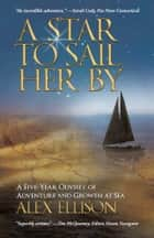 A Star to Sail Her By ebook by Alex Ellison