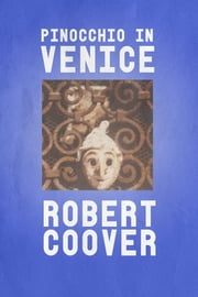 Pinocchio in Venice ebook by Robert Coover