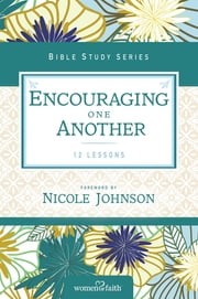 Encouraging One Another ebook by Thomas Nelson,Nichole Johnson