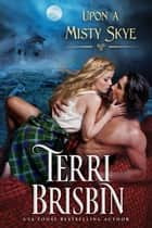 Upon A Misty Skye ebook by Terri Brisbin