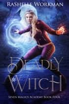Deadly Witch ebook by RaShelle Workman