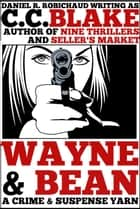 Wayne and Bean - A Crime Story ebook by C. C. Blake