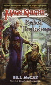 Mage Knight 1: Rebel Thunder ebook by Bill McCay