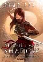 Slight and Shadow ebook by Shae Ford