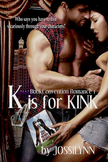 K is for Kink, Book Convention Romance 1 ebook by Jossilynn