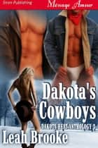 Dakota's Cowboys ebook by Leah Brooke