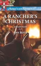 A Rancher's Christmas ebook by Ann Roth