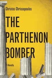 The Parthenon Bomber ebook by Christos Chrissopoulos