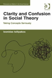 Clarity and Confusion in Social Theory - Taking Concepts Seriously ebook by Leonidas Tsilipakos