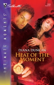Heat of the Moment ebook by Diana Duncan