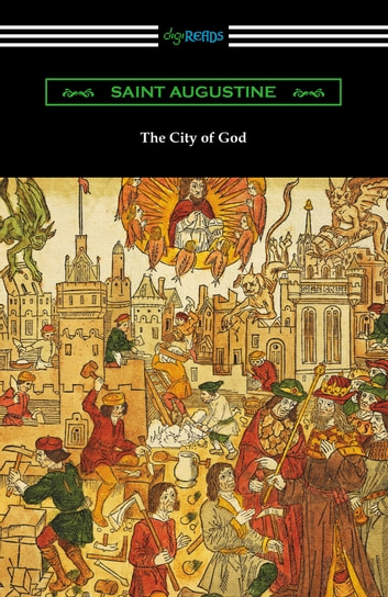 The City of God (Translated with an Introduction by Marcus Dods) 電子書 by Saint Augustine