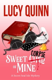 Sweet Corpse of Mine ebook by Lucy Quinn