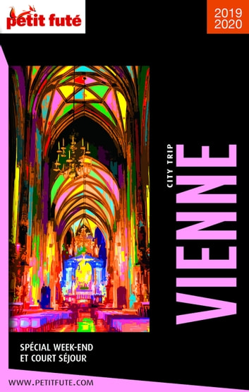 VIENNE CITY TRIP 2019/2020 City trip Petit Futé ebook by Dominique Auzias,Jean-Paul Labourdette