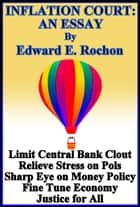 Inflation Court: An Essay ebook by Edward E. Rochon