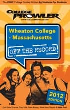 Wheaton College: Massachusetts 2012 ebook by Mandi DeGroff
